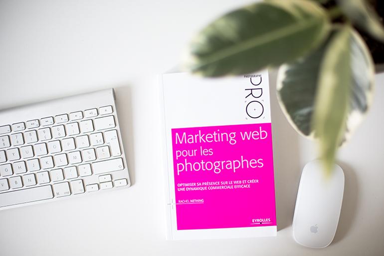 Nhesitez Pas A Vous Documenter Jai Ecrit Le Livre Marketing Web Pour Les Photographes Specialement Aider Mettre En Place Une Strategie
