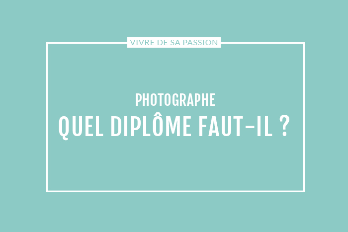 Quel diplôme faut-il pour devenir photographe ?