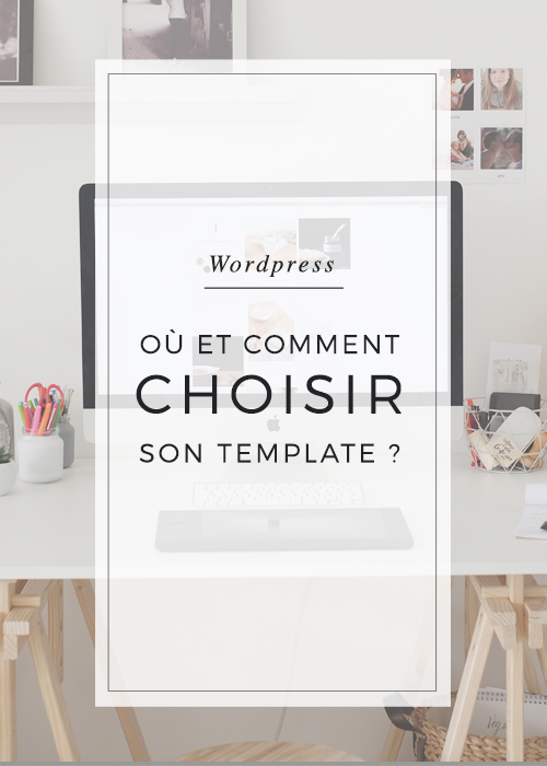Bien choisir son template WordPress