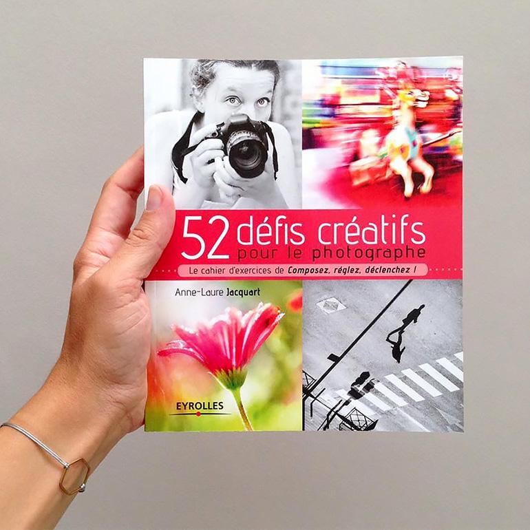 Livre : 52 défis créatifs de Anne-Laure JACQUART; Editions EYROLLES